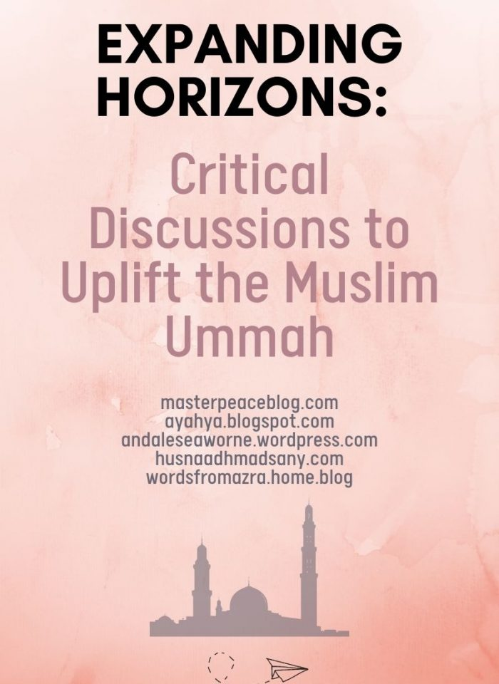 Expanding Horizons: Critical Discussions to Uplift the Muslim Ummah