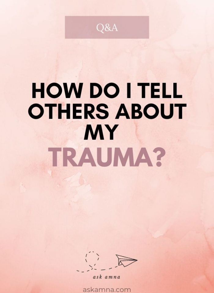 Question 13: How Do I Tell People About My Childhood Trauma?